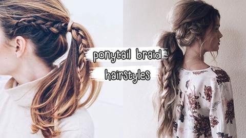 มัดผมหางม้าพร้อมเปียแบบน่ารัก Ponytail Braid Hairstyles